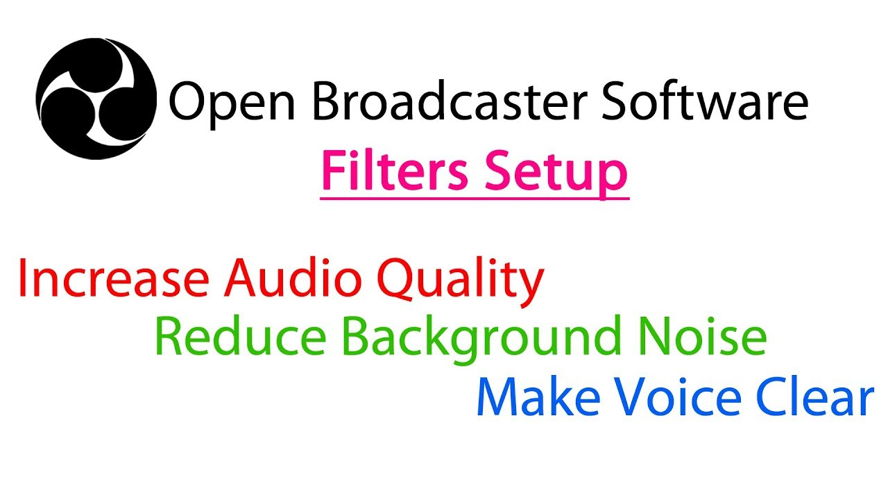 OBS Filters Setup - Noise Reduce, Increase Audio Quality, Clear Voice