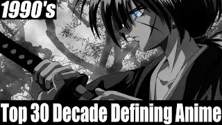Top 30 Decade Defining Anime: 1990's [HD]