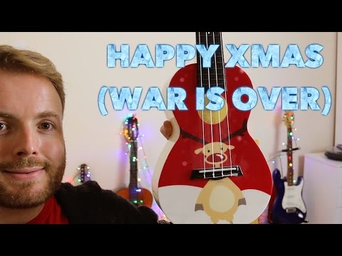 Happy Xmas (War Is Over) John Lennon & Yoko Ono CHRISTMAS UKULELE TUTORIAL