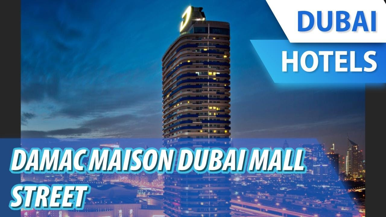Damac Maison Dubai Mall Street Review Hotel In Dubai Uae Youtube