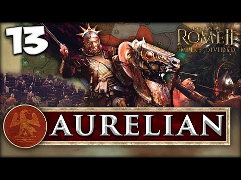HOLDING GROUND! Total War: Rome II - Empire Divided - Aurelian Campaign #13