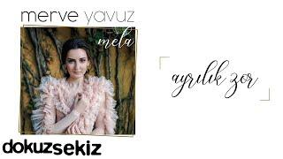 Merve Yavuz - Ayrılık Zor (Official Audio)
