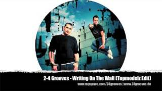 2-4 Grooves - Writing On The Wall (Topmodelz Edit)