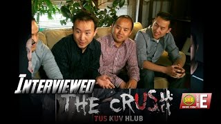 SUAB HMONG E-NEWS:  Exclusive Interview the crew of THE CRUSH TUS KUV HLUB