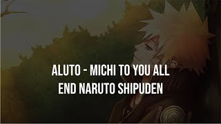 Aluto - Michi to you All End Naruto Shipuden(terjemahan Indonesia)