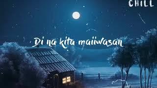 Bakit ba ikaw // Justin Vasquez - (CHILL - lyrics)