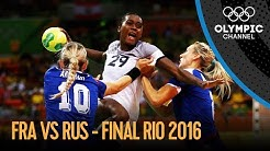 France v Russia - Women's Handball Final - Full Match | Rio 2016 Replays