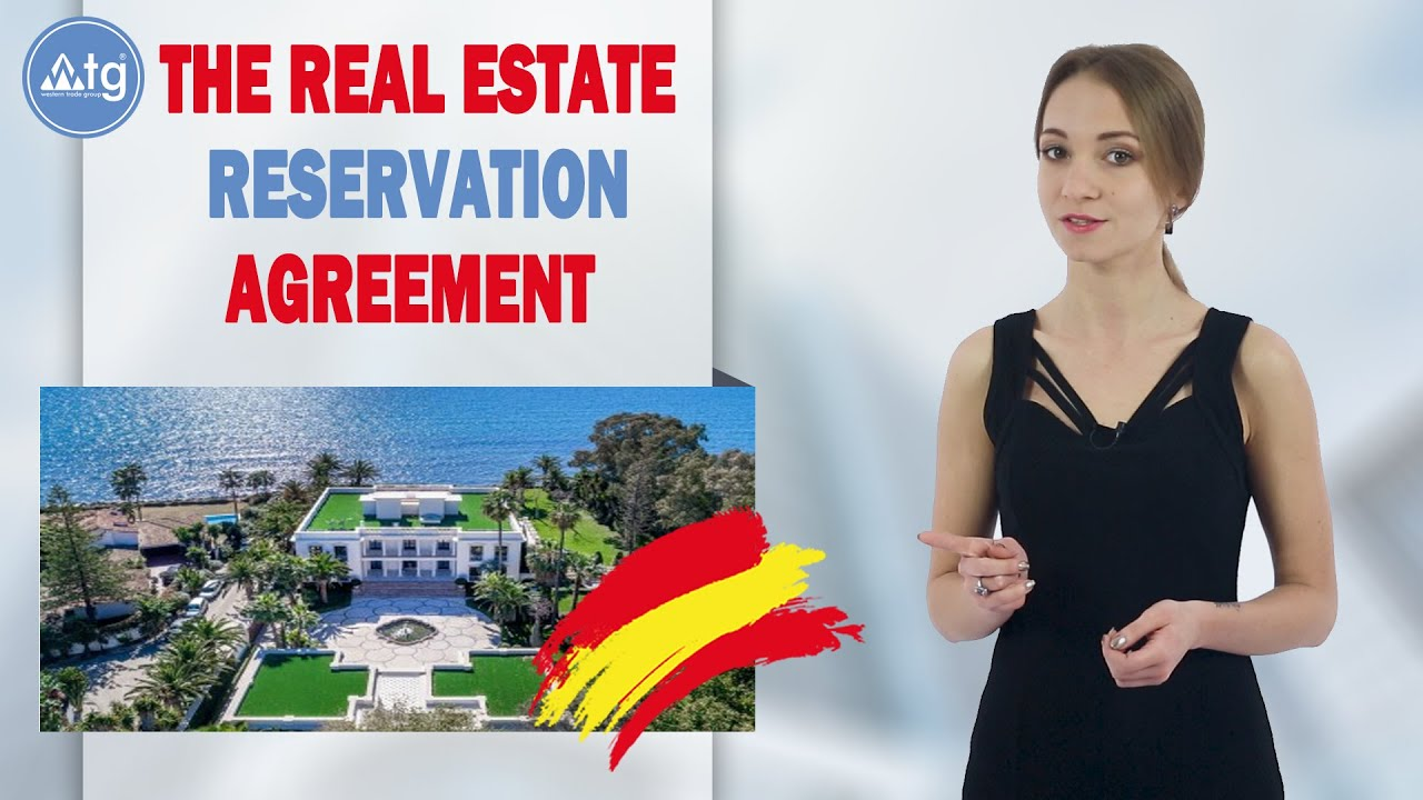 The real estate reservation agreement in Spain. What is it and why do you need it?