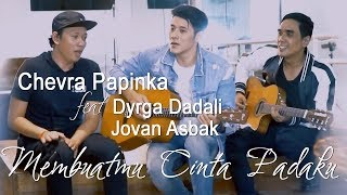 Chevra Ft Dyrga Jovan Membuatmu Cinta Padaku MP3