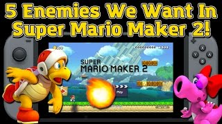 5 Enemies We Want In Super Mario Maker 2 - Nintendo Switch
