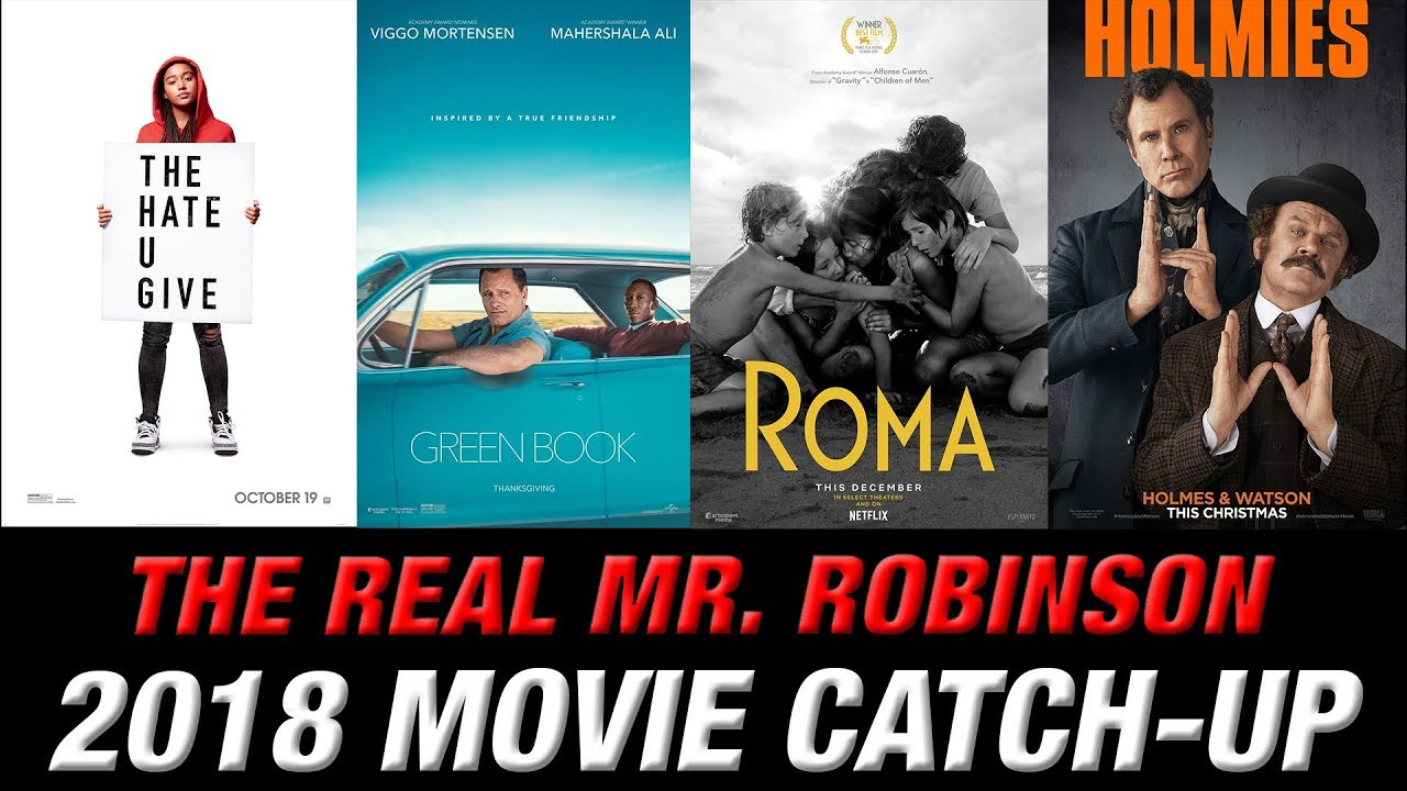 2018 Movie Catch-Up (THE HATE U GIVE, GREEN BOOK, ROMA, and more)