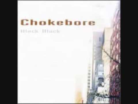 Chokebore - Every Move A Picture