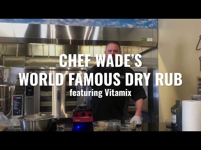 Chef Wade's World Famous Dry Rub featuring Vitamix
