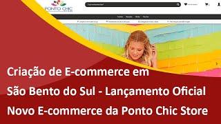 E-commerce deve movimentar 106 bi em 2020 -Lançamento E-commerce Ponto Chic Store - Samuca Webdesign