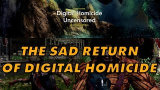 digital-homicide-resurfaces-with-some-incredible-bs