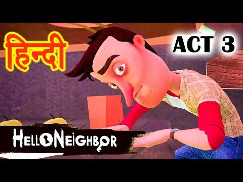 Hello Neighbor - ACT 3 | Horror
