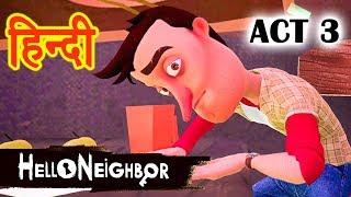 Hello Neighbor - ACT 3 | Horror