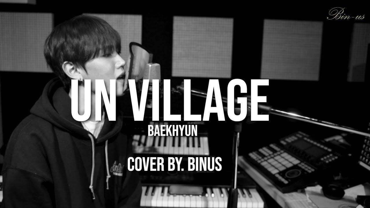 UN village ( 유엔빌리지 ) - BAEKHYUN [cover by - binus(빈어스 ]