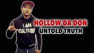 Hollow Da Don:  The Untold Truth