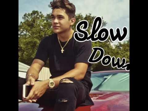 Slow Down - Austin Mahone