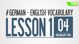 Learn German English Lesson 1 - vocabulary pronunciation audio - englisch deutsch lernen part 4