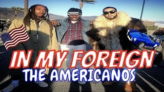 THE AMERICANOS IN MY FOREIGN MUSIC VIDEO BEHIND THE SCENES
