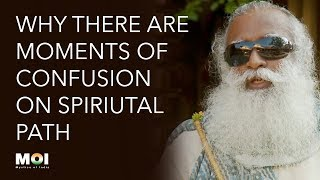 Gambar cover Sadhguru - Why There are Moments of Confusion on Spiritual Path | Mystics of India | 2018