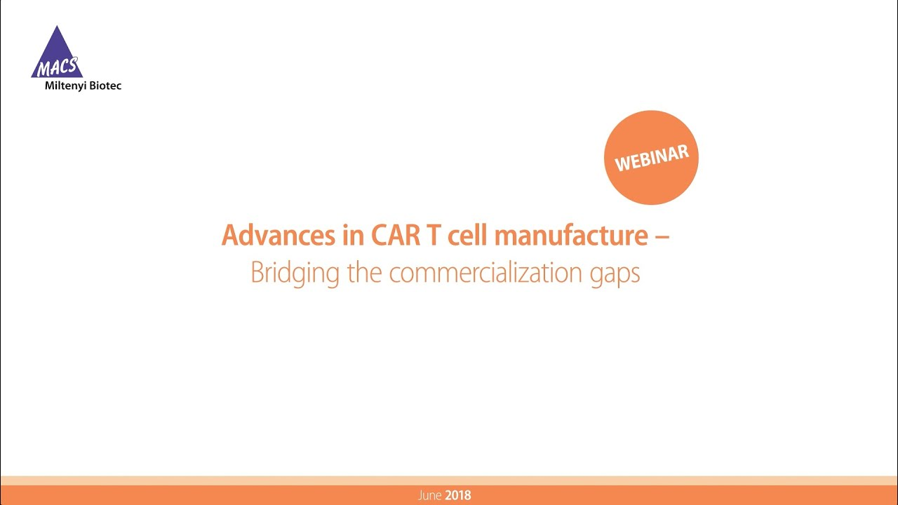 Advances In Car T Cell Manufacture Bridging The Commercialization