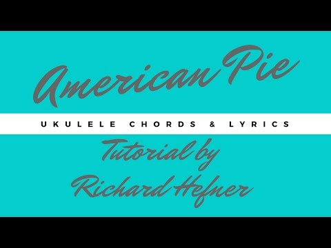 American Pie with Ukulele Chords and Lyrics