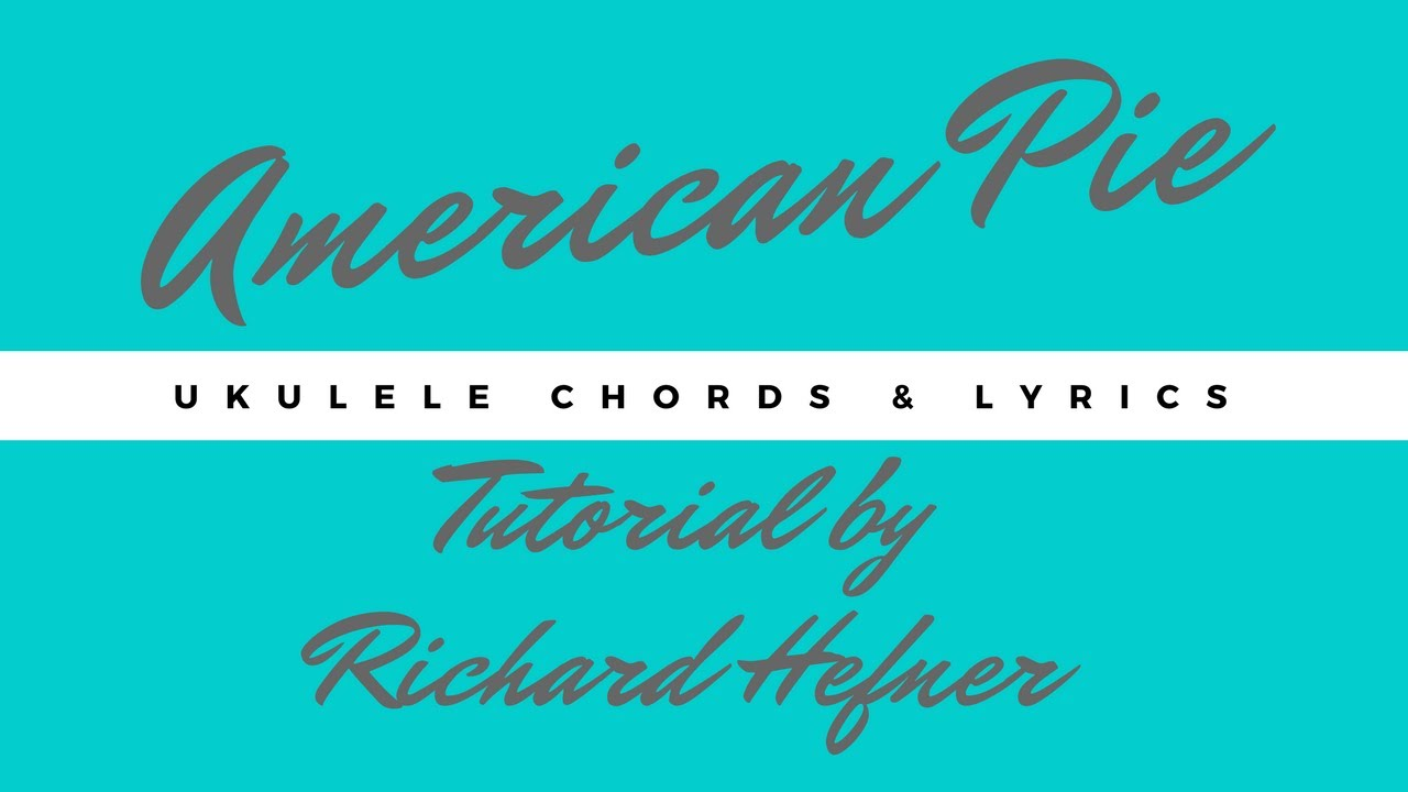 American pie with ukulele chords and lyrics youtube american pie with ukulele chords and lyrics hexwebz Gallery