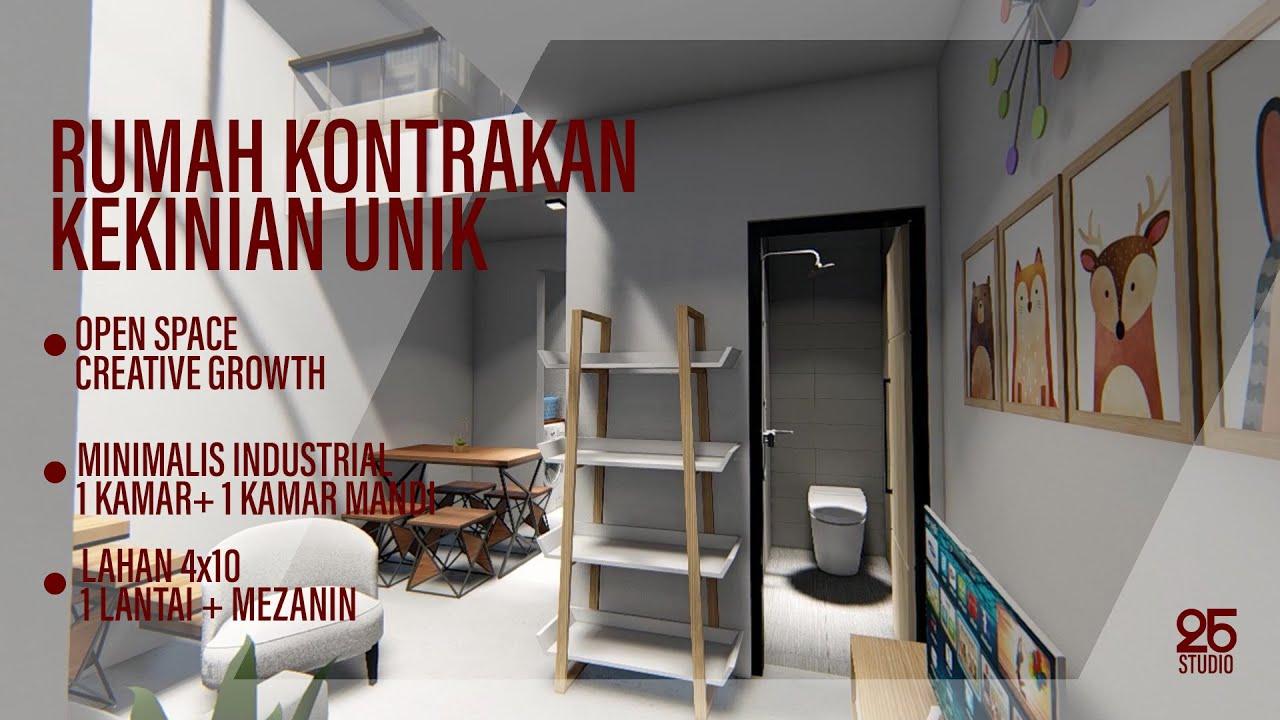 Desain Rumah Kontrakan Kekinian Yang Unik Di Lahan 4x10 M Tema Industrial Minimalis Youtube