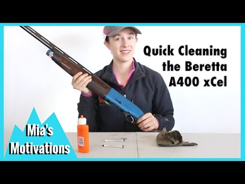 Firearms - Quick Clean to the Beretta A400 xCel, Mia's Motivations