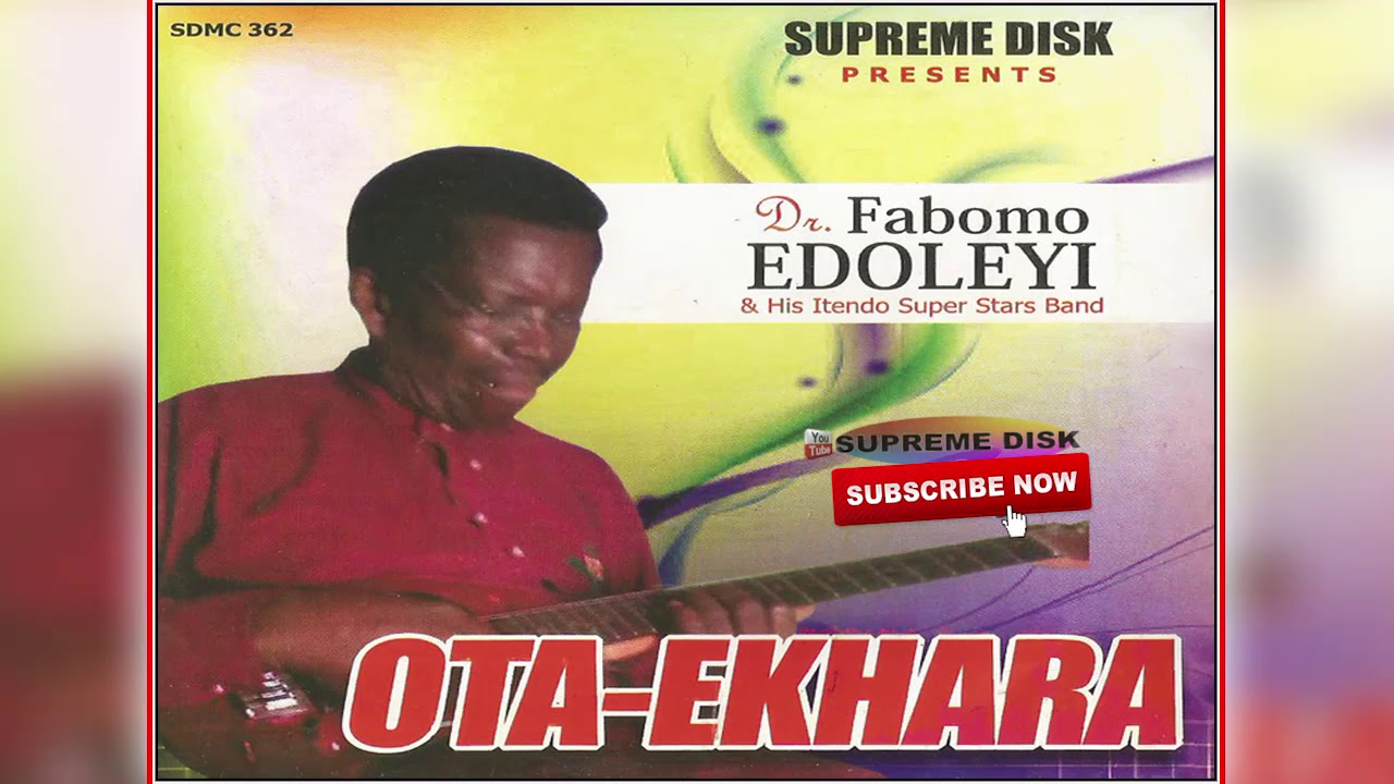 DOWNLOAD BENIN MUSIC: DR FABOMO EDOLEYI - OTA-EKHARA [Full