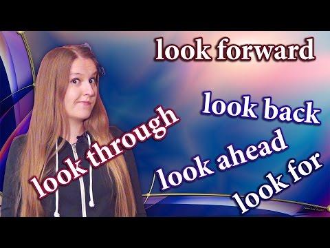№78 English phrasal verbs - look through, look for, look forward to, look ahead, back