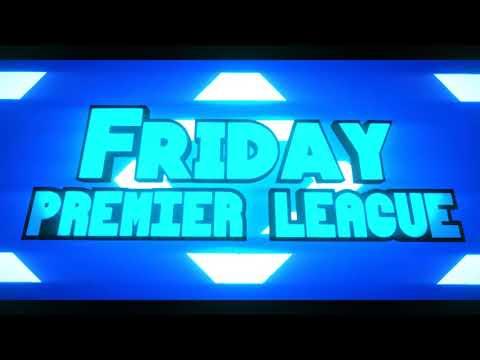 Friday Premier League
