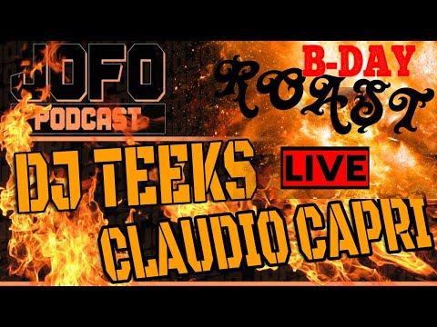 DJ TEEKS & CLAUDIO CAPRI - LIVE BDAY ROAST - With Guests!