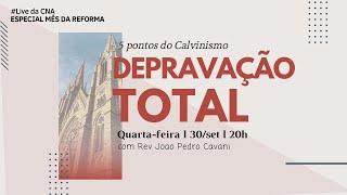 Live CNA #200930_20h - 5 Pontos do Calvinismo