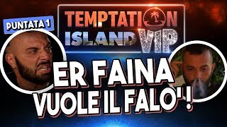 ER FAINA SCLERA MALE E CHIEDE IL FALO' - TEMPTATION ISLAND VIP [REACTION PUNTATA 1 - Quinta Parte]