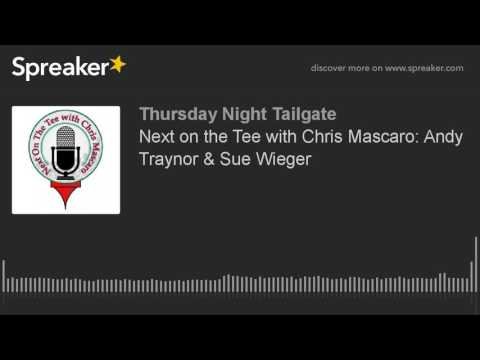 Next on the Tee with Chris Mascaro: Andy Traynor & Sue Wieger