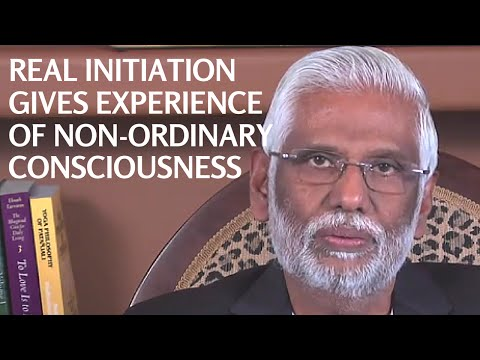 Real Initiation Gives Experience of Non-Ordinary Consciousness