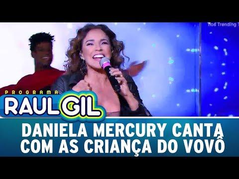 Daniela Mercury Canta Com As Crianças Do Vovô Raul | Programa Raul Gil (01/07/17)