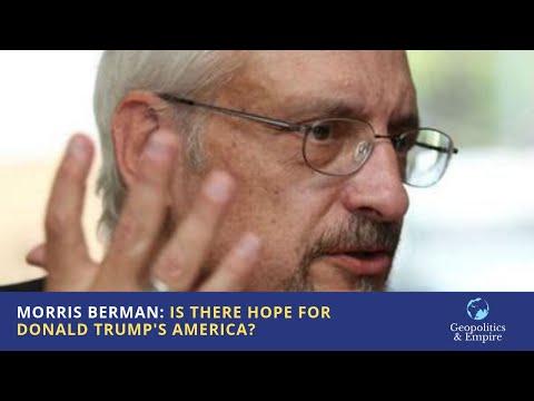 Morris Berman: Is There Hope for Donald Trump's America?