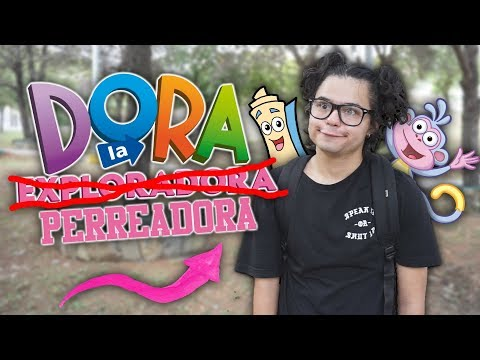 DORA LA PERREADORA: LA FIESTA DE CUMPLEAÑOS!