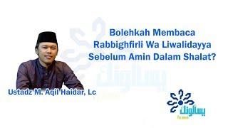 """[2.09 MB] Bolehkah Membaca """"Rabbighfirli Wa Liwalidayya"""" Sebelum Amin Dalam Shalat?"""