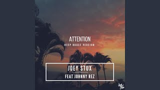 Attention (feat. Johnny Rez) (Deep House Version)