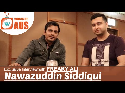 Nawazuddin Siddiqui   Exclusive Interview   Freaky Ali   WhatsUpAus