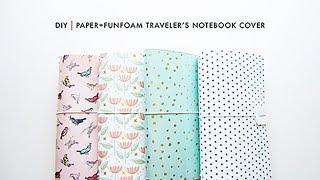 DIY | Paper + Funfoam Traveler's Notebook Cover