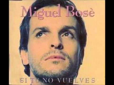 Miguel Bose - Si Tu No Vuelves
