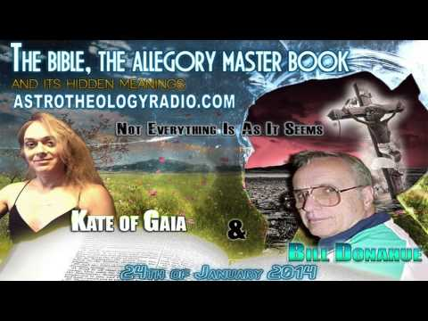 Kate Of Gaia Interviews Bill Donahue - The Bible, The Allegory Master Book [01/24/2014]