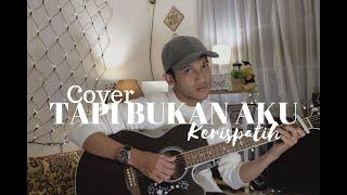 TAPI BUKAN AKU - KERISPATIH ( COVER BY ALDHI ) | FULL VERSION